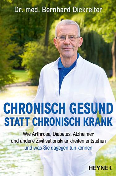 Dr. Bernhard Dickreiter: Chronisch gesund statt chronisch krank