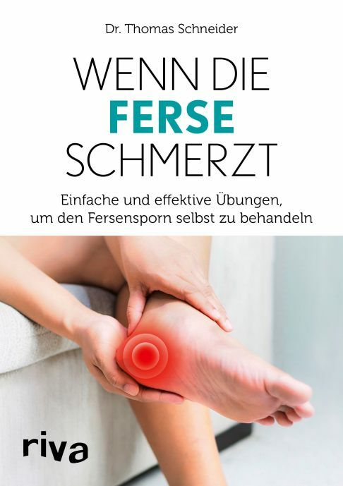 Dr. Thomas Schneider: Wenn die Ferse schmerzt.